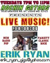 Get there early for buckets specials (before 7pm) 12$ for 6 bottles or 10$ for 6 cans! And yes you can smoke cigarettes here since the smoking ban doesnt apply here. Erik Ryan on vocals, guitar, and occasional keys from 7 to 11pm. New Alterna-pop & Classic Rock NO COVER CHARGE!